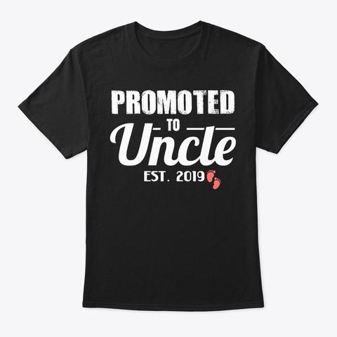 Promoted To Uncle Est. 2019 Black T-Shirt Front