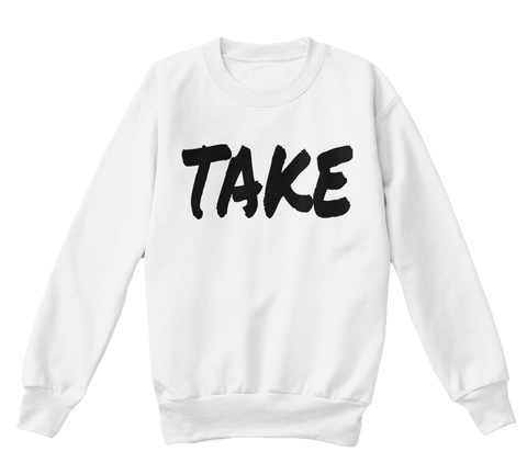 Take White  Maglietta Front