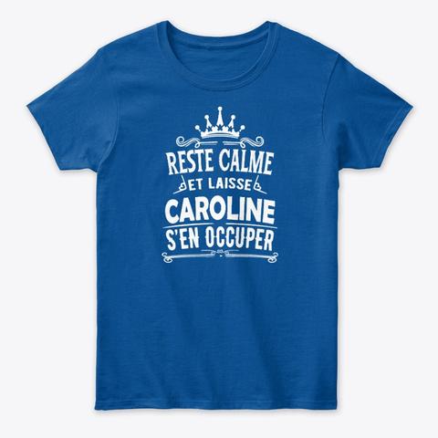 Reste Calme Caroline S'en Occuper Royal T-Shirt Front
