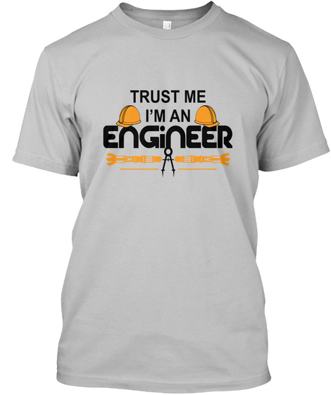 Trump Me I'm An Engineer Sport Grey T-Shirt Front