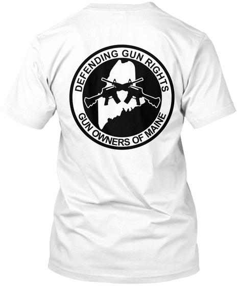 Defending Gun Rights Gun Owners Of Maine White T-Shirt Back