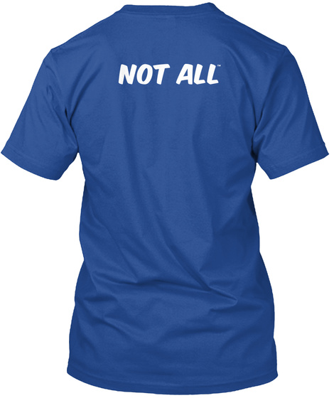 Not All Deep Royal T-Shirt Back