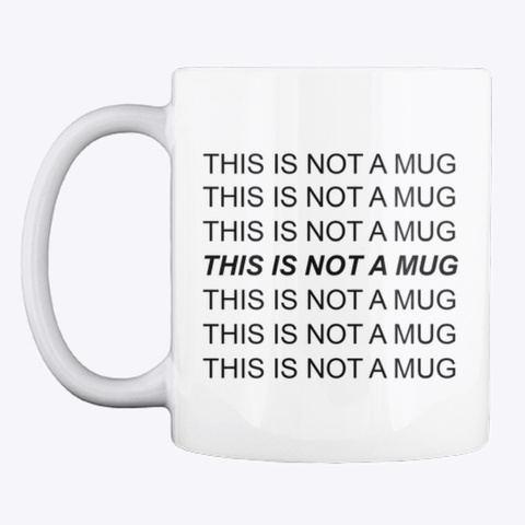 This Is Not A Mug White Mug Front