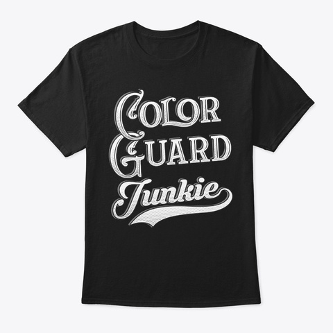 Funny Color Guard Gift Junkie Black T-Shirt Front