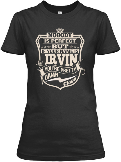 Nobody Perfect Irvin Thing Shirts Black T-Shirt Front