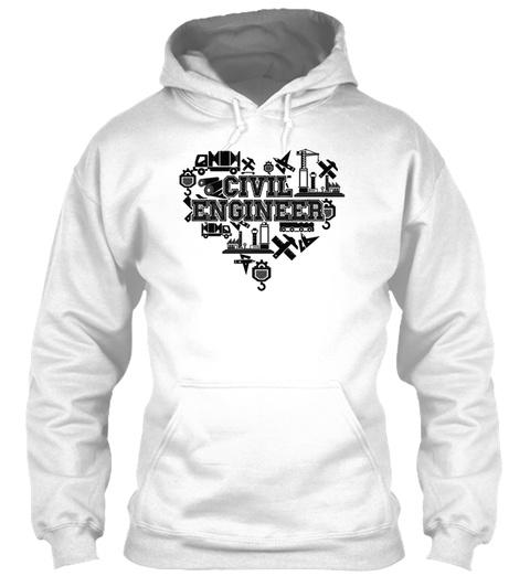 Civil Engineer Heart Shirt White Sweatshirt Front