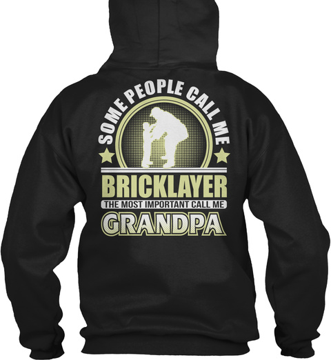 Some People Call Me Bricklayer The Most Important Call Me Grandpa Black T-Shirt Back