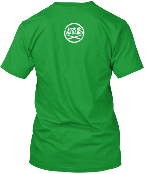 Wadaiko Kelly Green T-Shirt Back