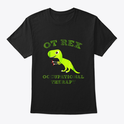 Ot Rex Occupational Therapy T Rex Black T-Shirt Front
