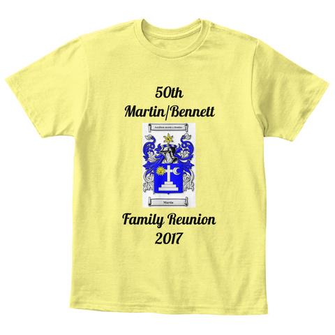 50th Martin/Bennett Family Reunion 2017 Lemon Yellow  T-Shirt Front