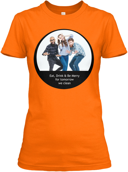 Eat, Drink And Be Merry Orange T-Shirt Front
