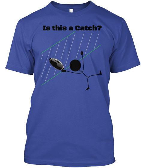 Is This A Catch T Shirt Deep Royal T-Shirt Front