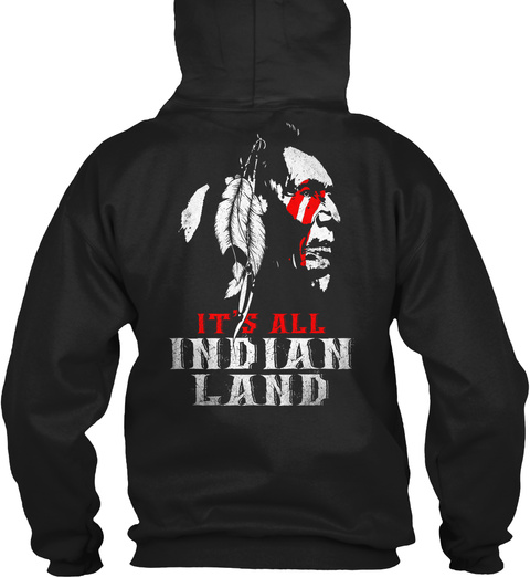 It's All Indian Land Black Sweatshirt Back