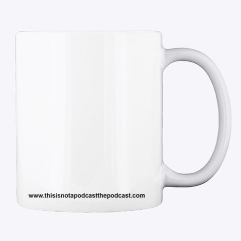 This Is Not A Mug White Mug Back