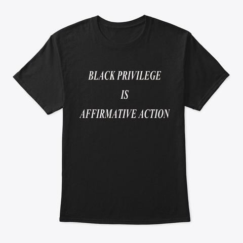 Black Privilege Black T-Shirt Front