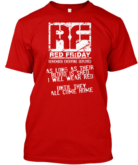 Red Friday! Thanks To Our Soldiers! Classic Red T-Shirt Front