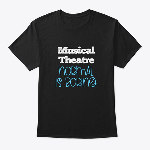 [Theatre] Musical Theatre   Normal Black T-Shirt Front