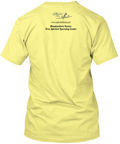 Www.Meadowlarkfarms.Com Meadowlark Farms Free Spirited Learning Center Lemon Yellow  T-Shirt Back