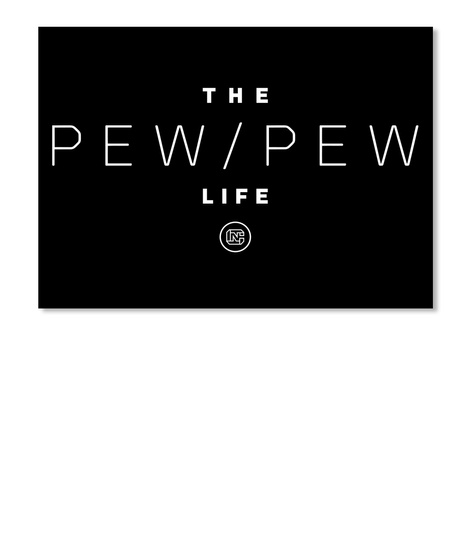 The Pew/Pew Life Black Stiker Front