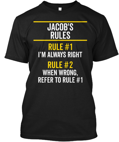 Jacob's Rules Always Right Name Gift Black T-Shirt Front