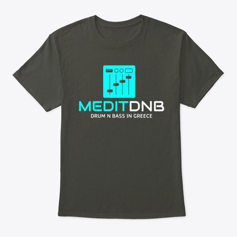 Medit Dn B  Drum And Bass Radio Greece Smoke Gray T-Shirt Front