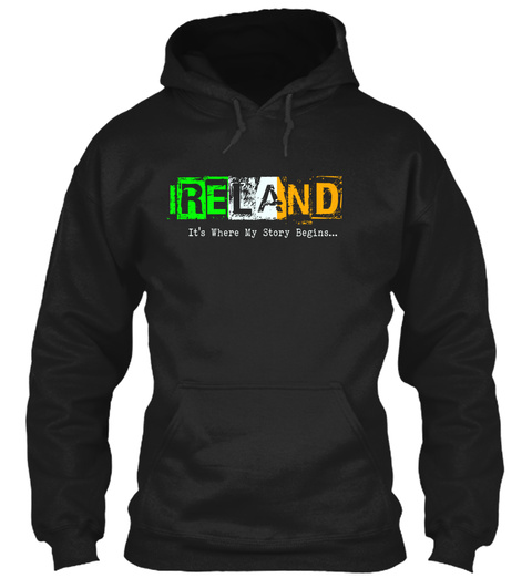 Ireland It's Where My Story Begins.... Black T-Shirt Front