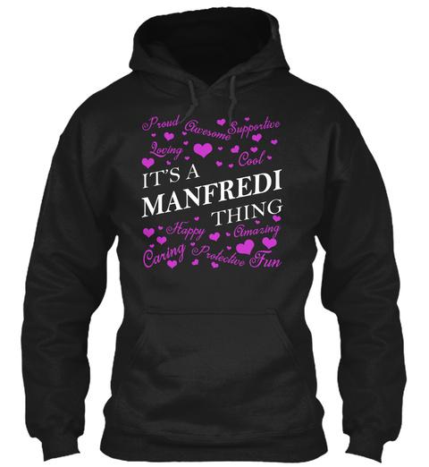 Its A Manfredi Thing Black Sweatshirt Front
