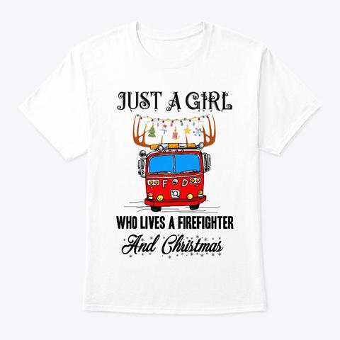Girl Loves Firefighter And Christmas Tee White T-Shirt Front