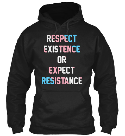 Trans Pride Flag Respect Existence Or Ex Black T-Shirt Front