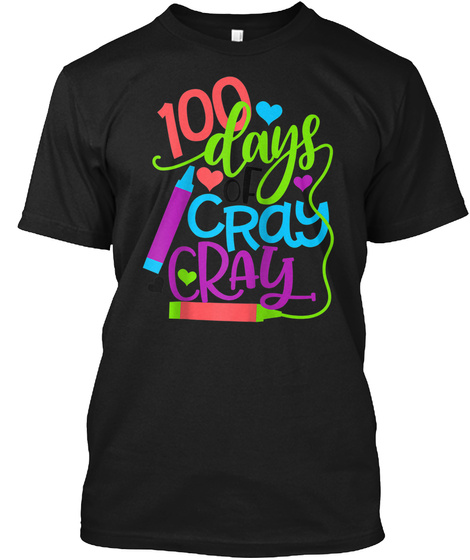 100 Days Of Cray Cray 100th Day Of Schoo Products From Top Trending Teespring