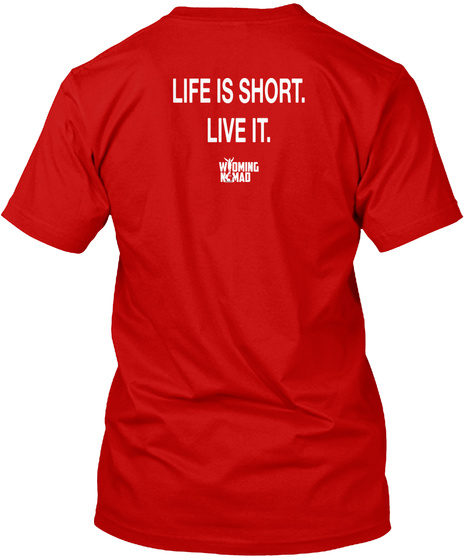 Life Is Short. Live It. Classic Red T-Shirt Back