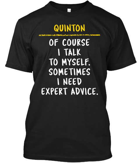 Quinton Expert Advice Funny Name Gift Black T-Shirt Front