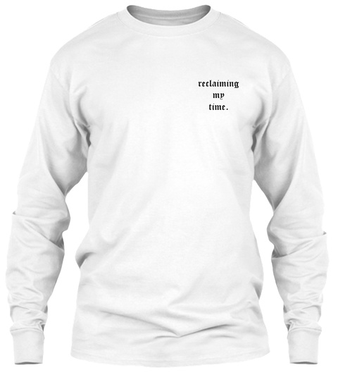 Reclaiming My Time White T-Shirt Front