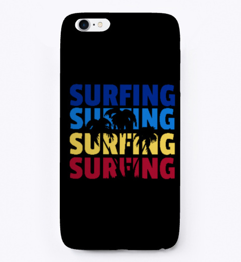 Surfing, Surfing, And Surfing Black T-Shirt Front