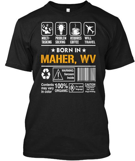 Born In Maher Wv   Customizable City Black T-Shirt Front