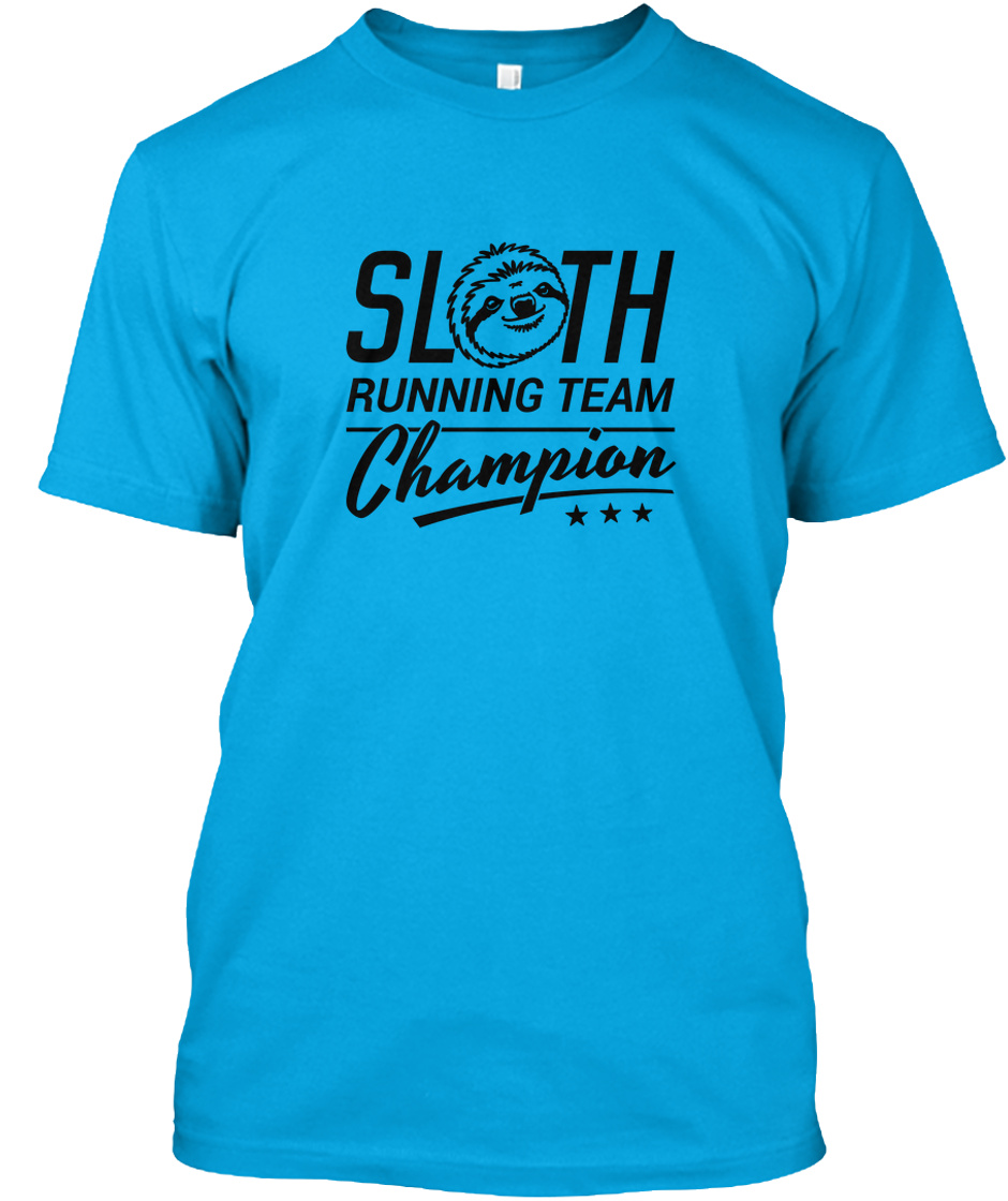 Sloth Running Team Champion Products From Fitness Paradise Teespring
