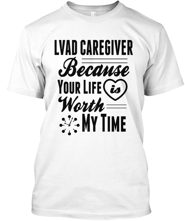 Your Life Is Worth My Time Lvad Unisex Tshirt