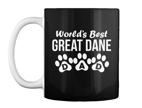 World's Best Great Dane Dad Mug Black T-Shirt Front