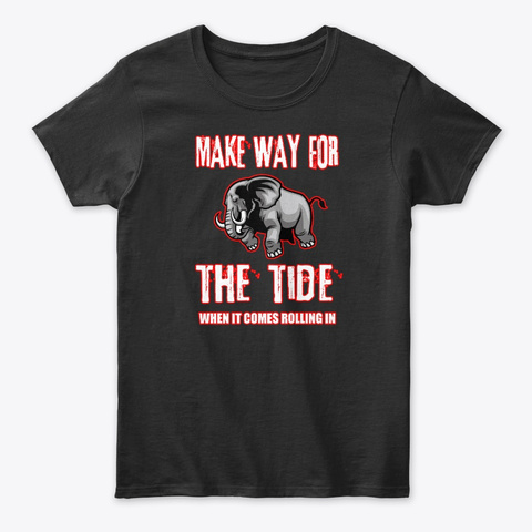 Make Way When It Comes Rolling Black T-Shirt Front