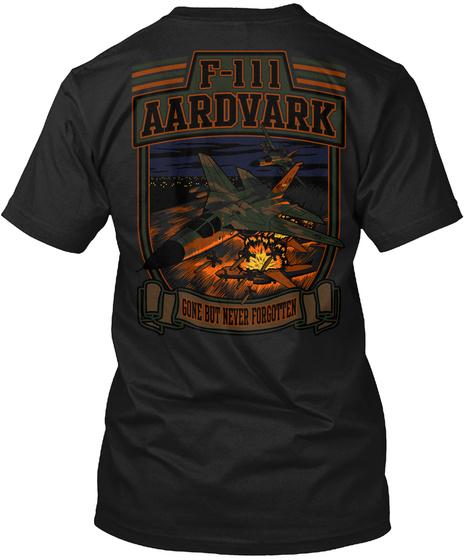 F 111 Aardvark Gone But Never Forgotten Black T-Shirt Back