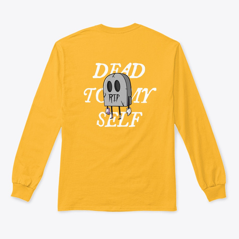 Dead To Myself (Mark 8:35)  Gold T-Shirt Back