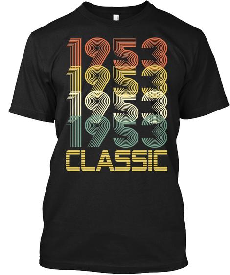 1953 Classic Birth Year Legends Gift Tsh Unisex Tshirt