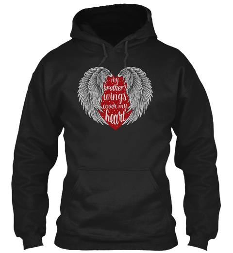My Brothers Wings Cover My Heart Black T-Shirt Front