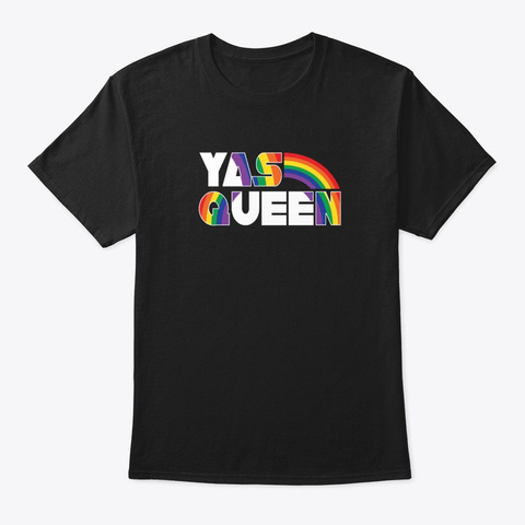 Yas Queen   Funny Lgbt Gay Pride Flag  Black T-Shirt Front