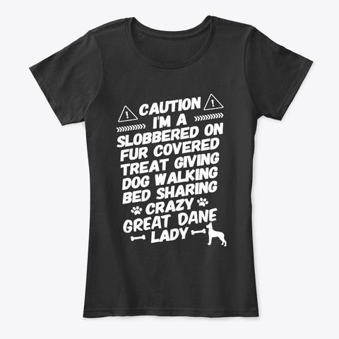 Caution, I'm A Crazy Great Dane Lady Black T-Shirt Front