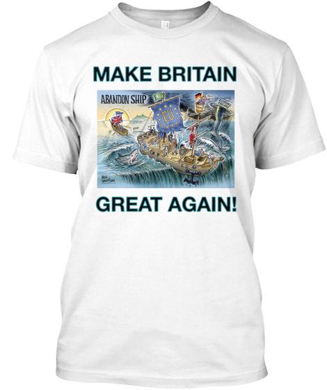 Make Britain Great Again! White T-Shirt Front