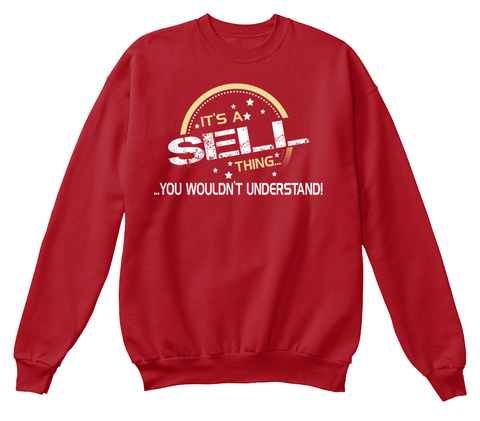 It's A Sell Thing You Wouldn't Understand Deep Red  T-Shirt Front