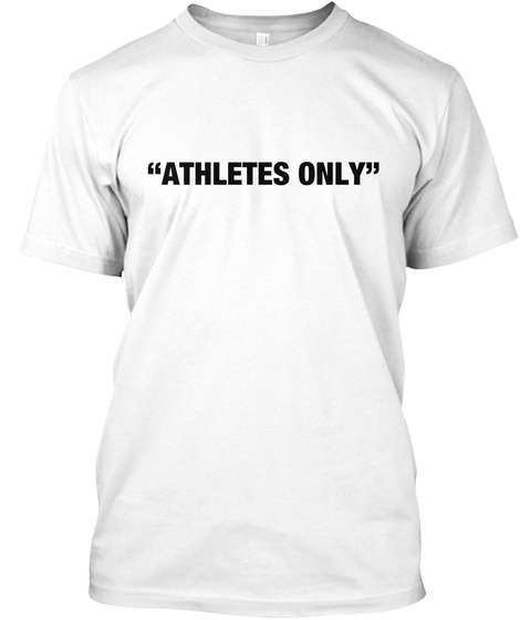 Athletes Only White T-Shirt Front