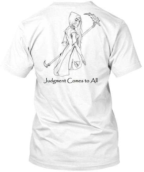 Judgement Comes To All White T-Shirt Back