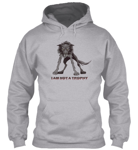 I Am Not A Trophy Sport Grey Sweatshirt Front